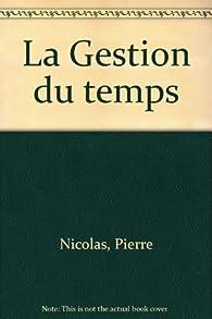 La Gestion du temps par Pierre Nicolas