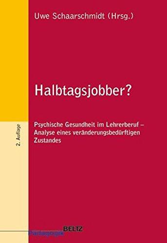 Halbtagsjobber?: Psychische Gesundheit im Lehrerberuf - Analyse eines veränderungsbedürftigen Zustandes