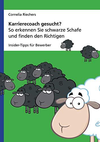 """Karrierecoach gesucht? So erkennen Sie schwarze Schafe und finden den Richtigen (Mini-Ratgeber \""""Karriere mit Vision\"""" 1)"""