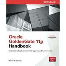Oracle GoldenGate 11g Handbook by Robert G. Freeman (2013-07-09)