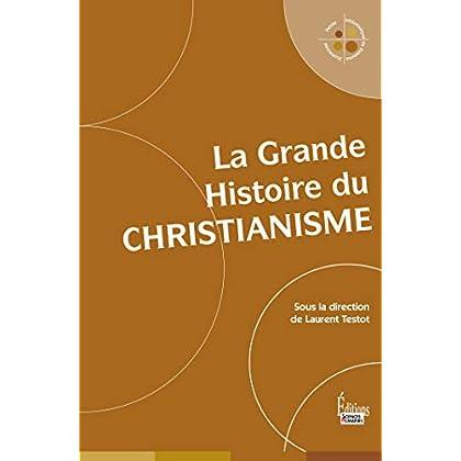 La Grande Histoire du christianisme (Petite bibliothèque de sciences humaines)