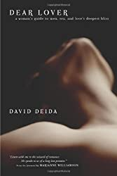 Dear Lover: A Woman's Guide To Men, Sex, And Love's Deepest Bliss by Deida, David (2006) Paperback