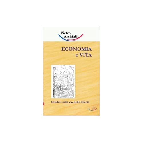 Economia E Vita. Solidali Sulla Via Della Libertà