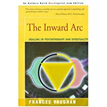The Inward Arc: Healing in Psychotherapy and Spirituality (Paperback) - Common