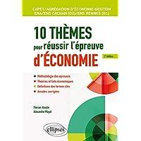 10 thèmes pour réussir l'épreuve d'économie. CAPET et Agrégation économie-gestion, ENS Cachan/ENS Rennes, ENA - 2e…