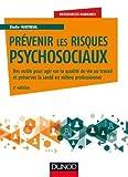 Prévenir les risques psychosociaux - Des outils pour agir sur la qualité de vie au travail et préserver la santé en milieu professionnel