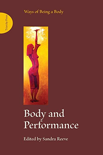 Body and Performance (Ways of Being a Body)
