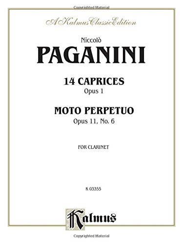 14 Caprices Opus 1/ Moto Perpetuo, Opus 11, No. 6: For Clarinet: A Kalmus Classic Edition
