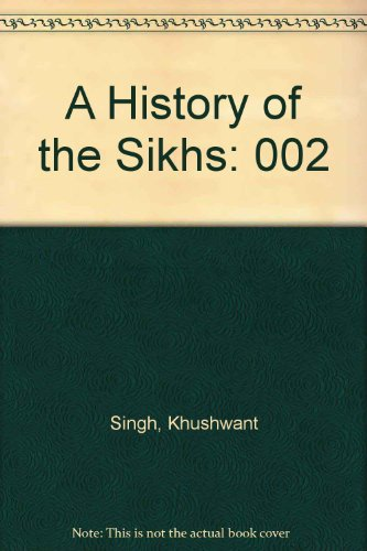 A History of the Sikhs, Volume II: 1839-1964: 002 por Khushwant Singh