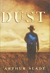 Dust by Arthur G. Slade (2003-04-05)