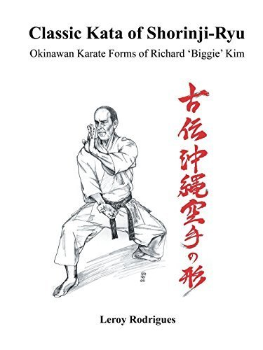 Classic Kata of Shorinji Ryu: Okinawan Karate Forms of Richard 'Biggie' Kim by Rodrigues, Leroy (2014) Paperback