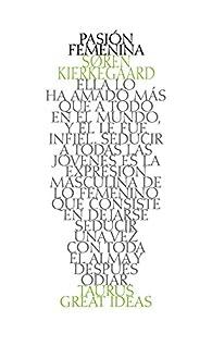 Pasión femenina par Soren Kierkegaard