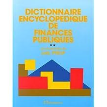 Dictionnaire encyclopédique de finances publiques, 2 tomes