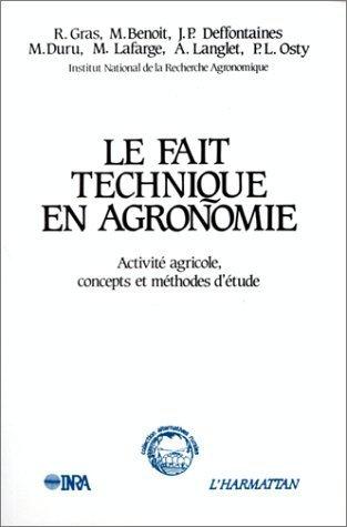 Le fait technique en agronomie : Activité agricole, concepts et méthodes d'étude de Collectif (3 mai 2000) Broché