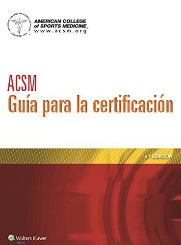 ACSM Guía para la certificación por American College of Sports Medicine