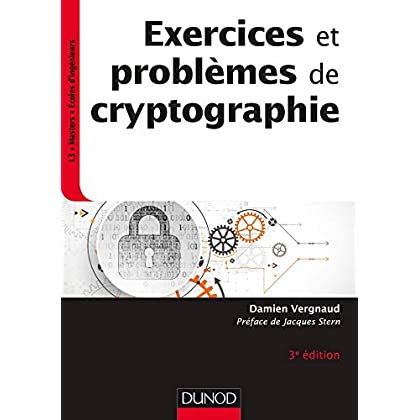 Exercices et problèmes de cryptographie - 3e éd (InfoSup)