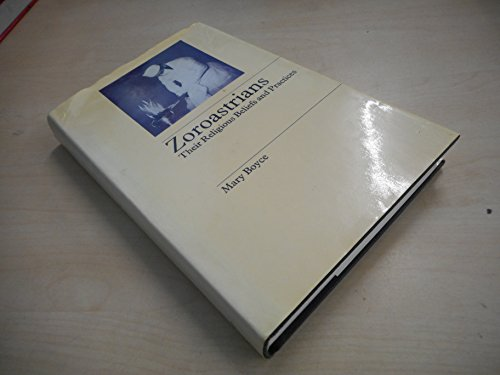 Zoroastrians: Their Religious Beliefs and Practices (Library of religious beliefs and practices) por Mary Boyce
