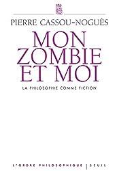 Mon Zombie et moi. La philosophie comme fiction