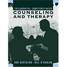 Collaborative, Competency-Based Counseling and Therapy by Bob A. Bertolino (2001-06-11)