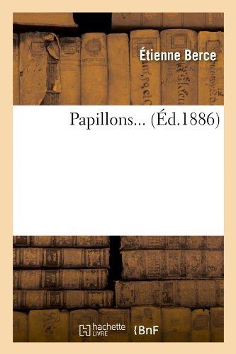 Papillons (Éd.1886) par Étienne Berce