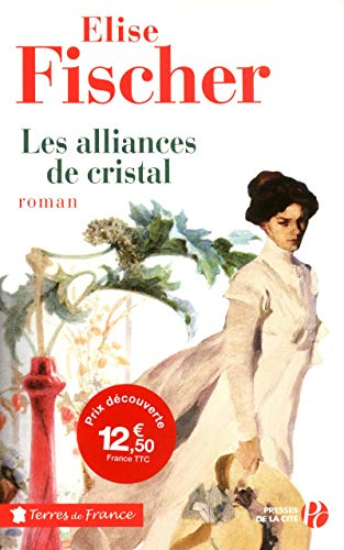 Les alliances de cristal par Elise FISCHER