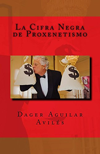 La Cifra Negra de Proxenetismo por Dager Aguilar Avilés