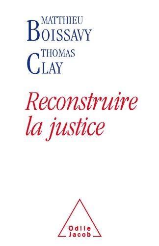 Reconstruire la justice par Matthieu Boissavy