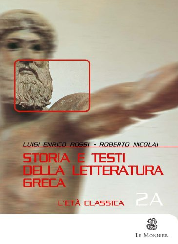 Storia e testi della letteratura greca-Esercizi e percorsi. Per le Scuole superiori: 2