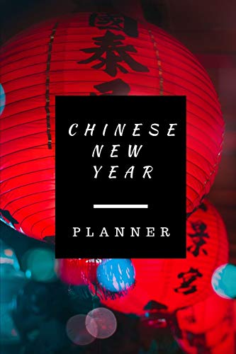 Chinese New Year Planner: Undated Weekly Planner:  Celebrate Chinese New Year With This Keepsake Spring Festival Astrology Zodiac Fortune and ... Yang Oriental New Year Lunar Calendar Gifts.