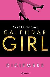 Calendar Girl. Diciembre par Audrey Carlan