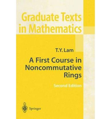 [(A First Course in Noncommutative Rings)] [Author: T. Y. Lam] published on (July, 2001)