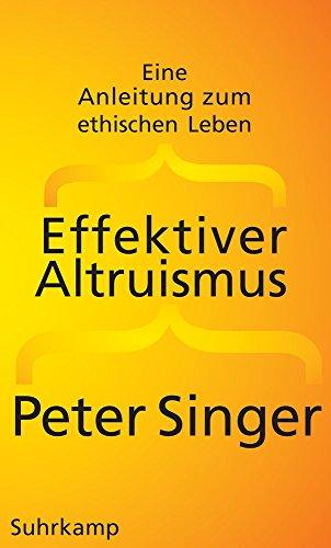 Preisvergleich Produktbild Effektiver Altruismus: Eine Anleitung zum ethischen Leben