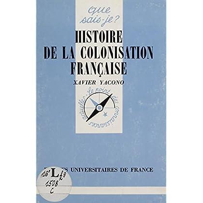 Histoire de la colonisation française (Que sais je ? t. 452)