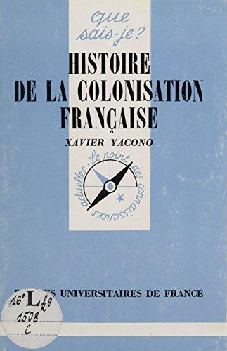 Histoire de la colonisation française (Que sais je ?) par Xavier Yacono