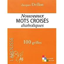 Nouveaux mots croisés diaboliques : 100 grilles