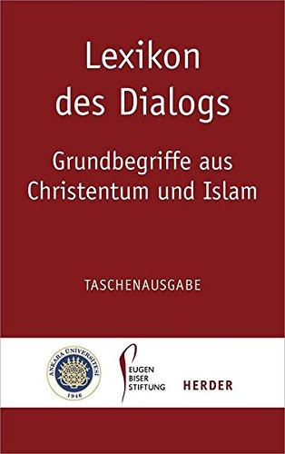 Lexikon des Dialogs - Grundbegriffe aus Christentum und Islam: Taschenausgabe