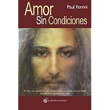 Amor sin condiciones (Spanish Edition)