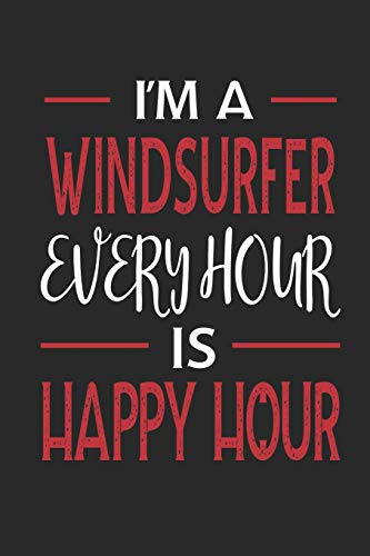 I'm a Windsurfer Every Hour is Happy Hour: Funny Blank Lined Journal Notebook, 120 Pages, Soft Matte Cover, 6 x 9 Laptop-antenne Booster