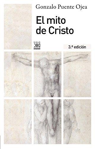 El Mito De Cristo - 3ª Edición (Biblioteca Gonzalo Puente Ojea) por Braunstein