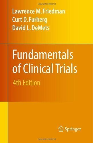 Fundamentals of Clinical Trials by Friedman, Lawrence M., Furberg, Curt D., DeMets, David L. (2010) Paperback