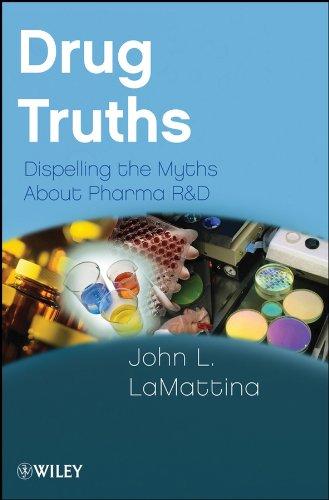 Drug Truths: Dispelling the Myths About Pharma R & D