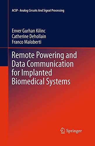 Remote Powering and Data Communication for Implanted Biomedical Systems (Analog Circuits and Signal Processing)