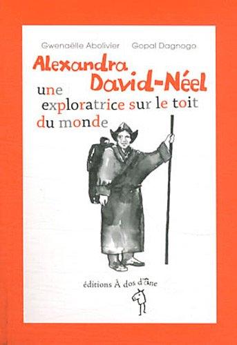 Alexandra David-Néel : une exploratrice sur le toit du monde