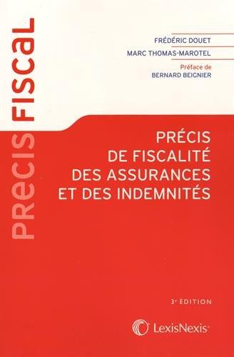 Précis de fiscalité des assurances et des indemnités par Frédéric Douet, Marc Thomas-Marotel