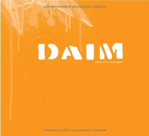 DAIM: Daring to Push the Boundaries (English and German Edition) by Lena Mwinkand, Mirko Reisser, Sarah Behrend (2004) Paperback