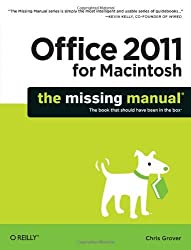 (Office 2011 for Macintosh: The Missing Manual) BY (Grover, Chris) on 2010