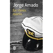 Le vieux marin : Ou Toute la vérité sur les fameuses aventures du commandant Vasco Moscose de Aragao capitaine au long cours
