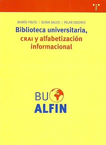 Biblioteca universitaria, CRAI y alfabetizacion informacional / University Library and Information Literacy CRAI (Biblioteconomia Y Administracion Cultural) por Dora Sales Maria Pinto