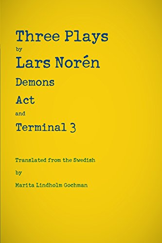 Three Plays by Lars Norén: Demons, Act, Terminal 3