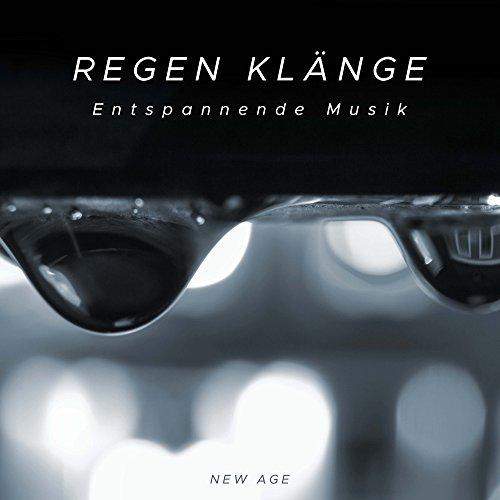Regen Klänge - Entspannende Musik